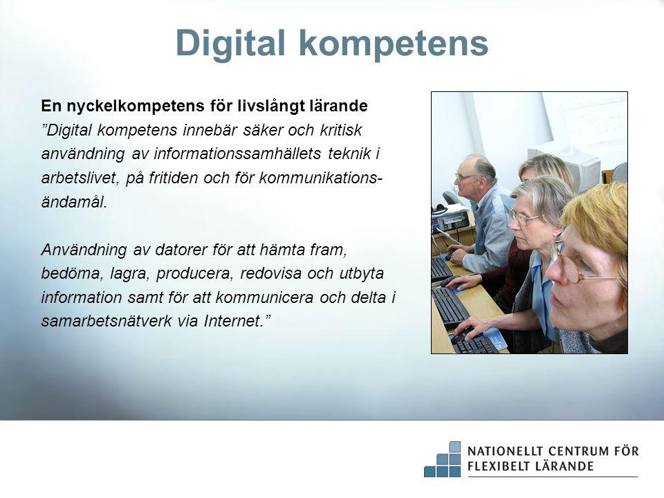 Digital kompetens En nyckelkompetens för livslångt lärande