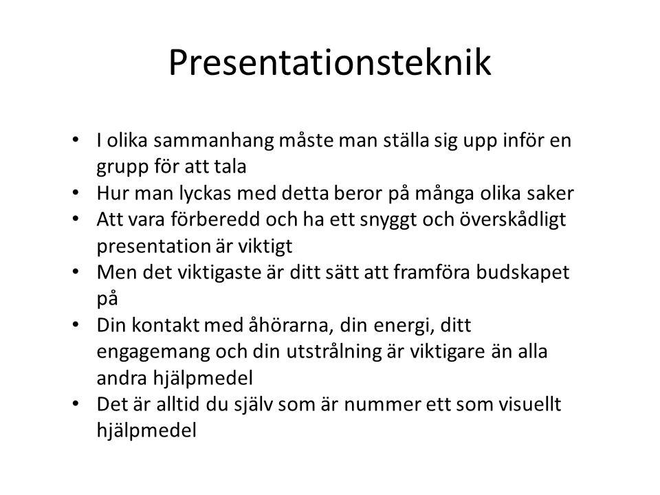 Presentationsteknik I olika sammanhang måste man ställa sig upp inför en grupp för att tala. Hur man lyckas med detta beror på många olika saker.