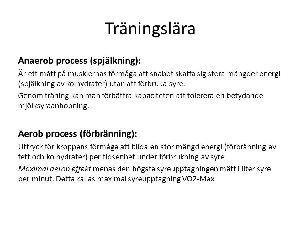 Träningslära Anaerob process (spjälkning):