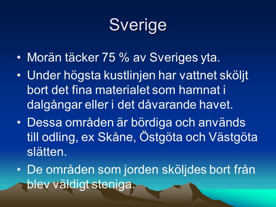 Sverige Morän täcker 75 % av Sveriges yta.