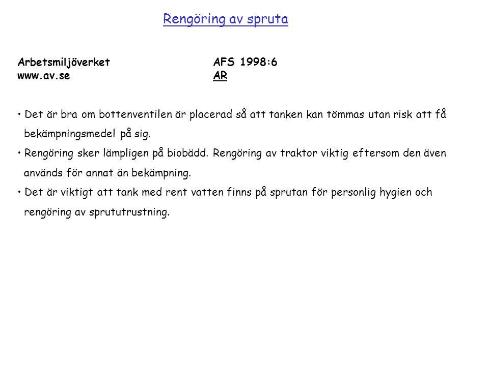 Rengöring av spruta Arbetsmiljöverket AFS 1998:6 www.av.se AR