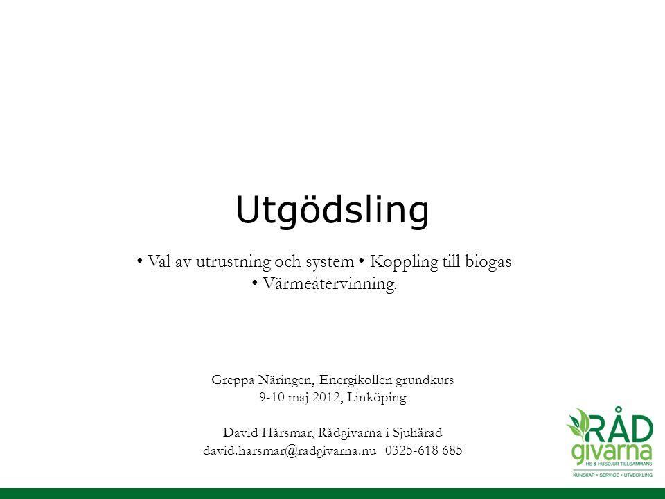 Utgödsling • Val av utrustning och system • Koppling till biogas