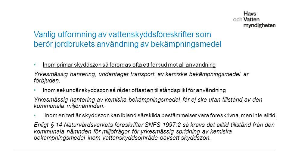 Vanlig utformning av vattenskyddsföreskrifter som berör jordbrukets användning av bekämpningsmedel