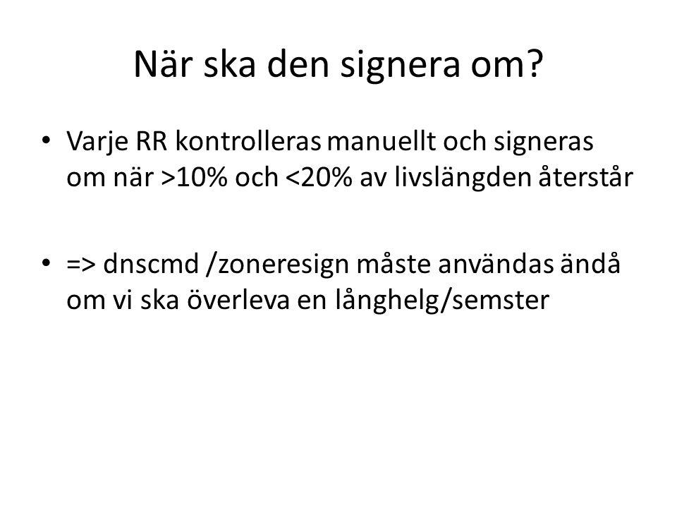 När ska den signera om Varje RR kontrolleras manuellt och signeras om när >10% och <20% av livslängden återstår.
