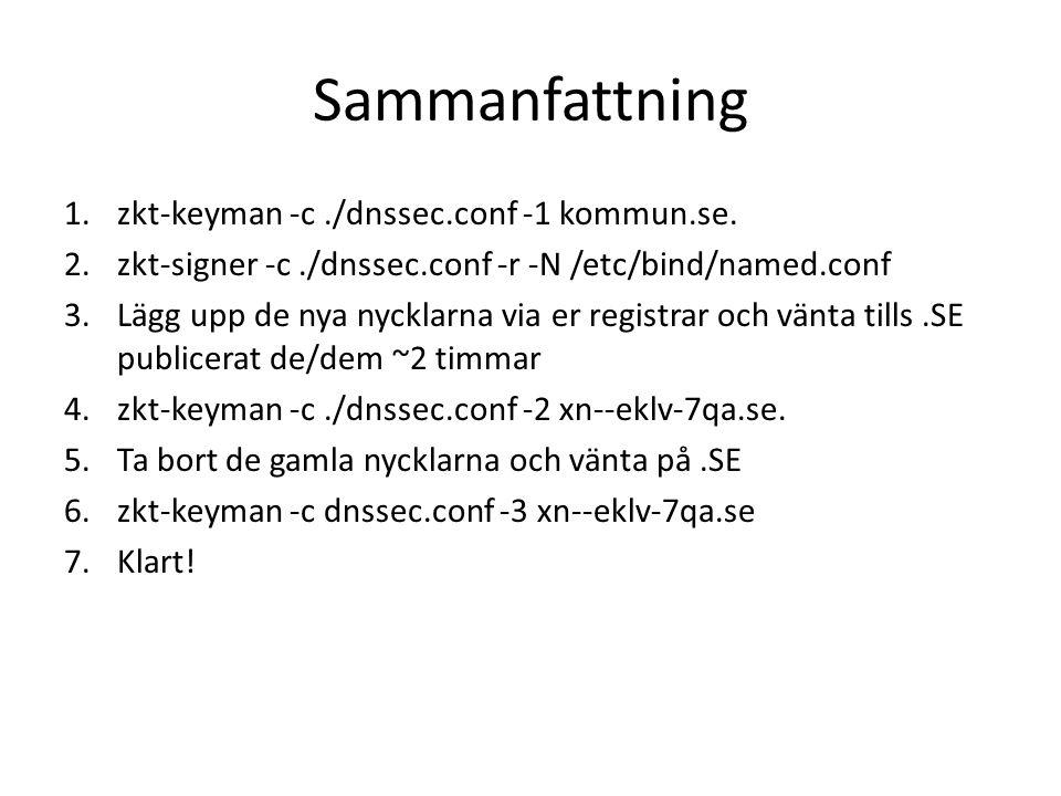 Sammanfattning zkt-keyman -c ./dnssec.conf -1 kommun.se.