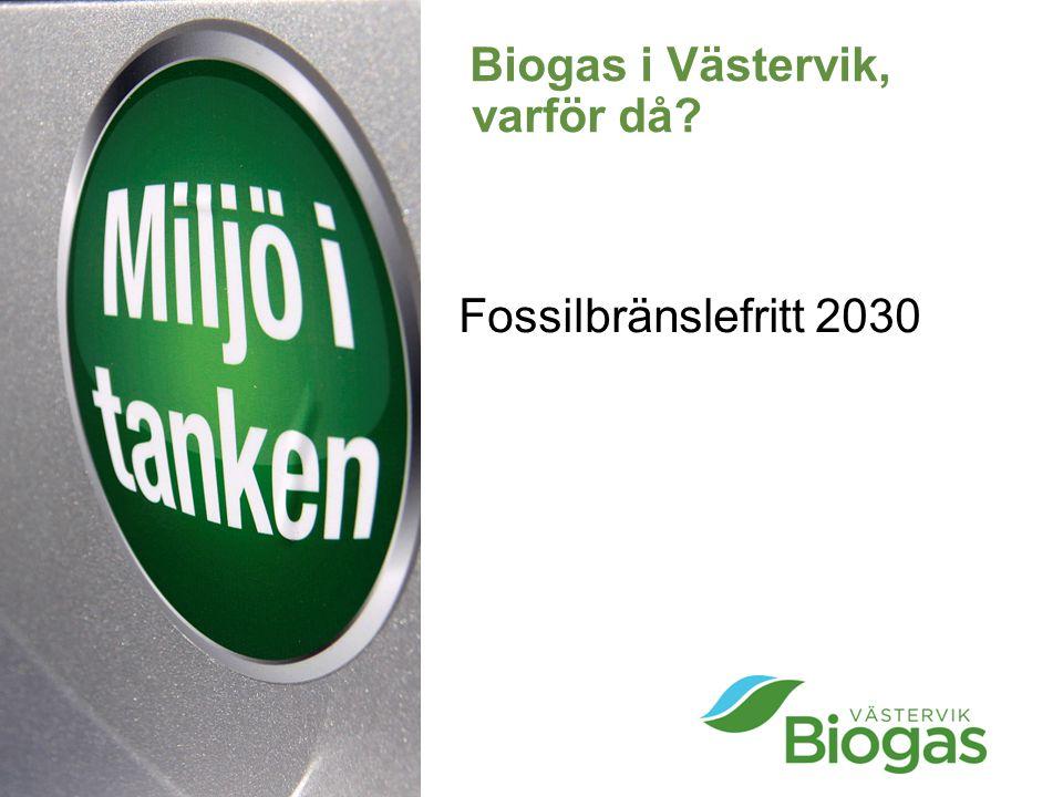 Biogas i Västervik, varför då