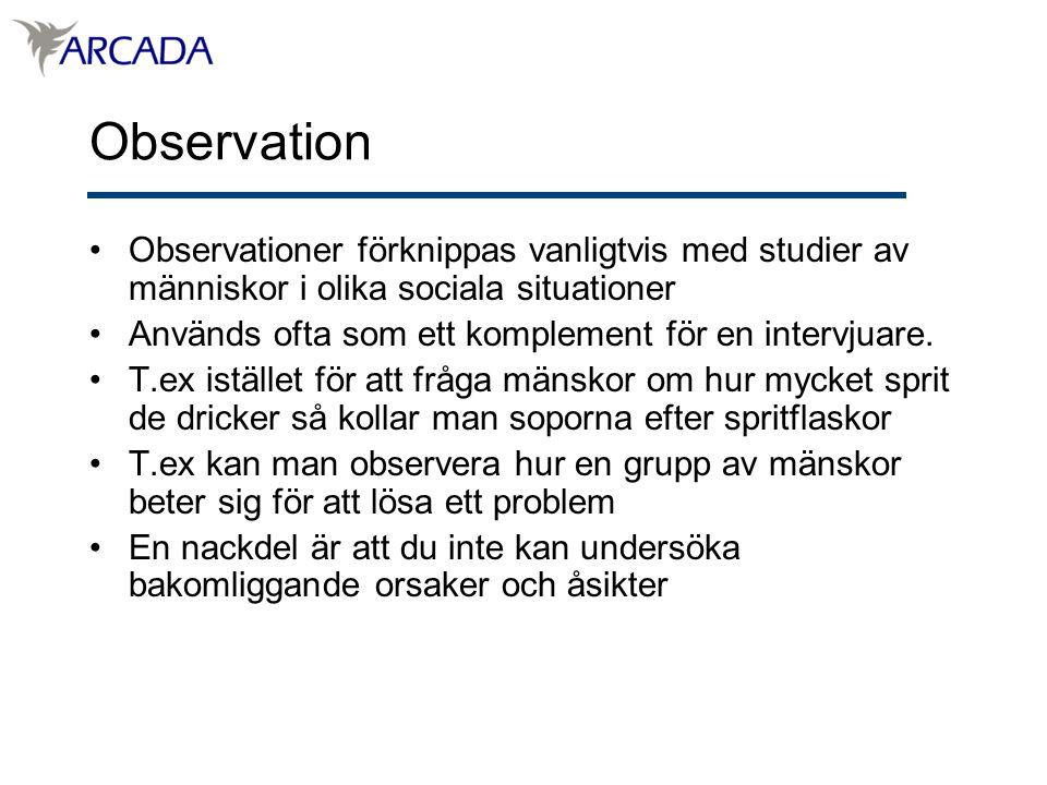 Observation Observationer förknippas vanligtvis med studier av människor i olika sociala situationer.