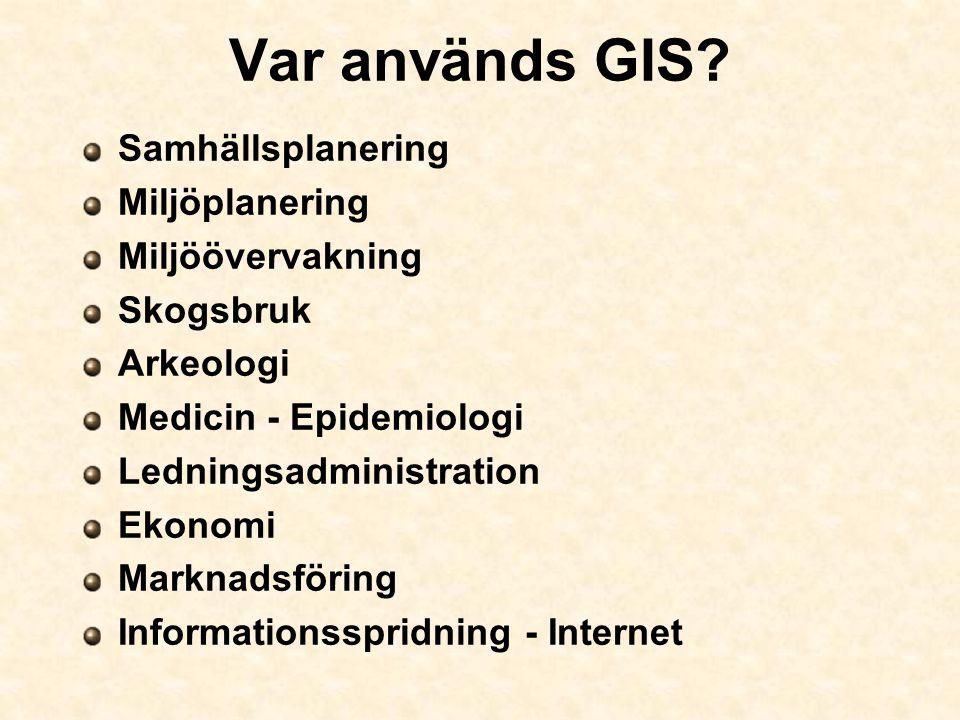 Var används GIS Samhällsplanering Miljöplanering Miljöövervakning