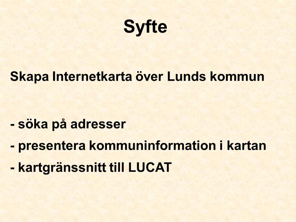 Syfte Skapa Internetkarta över Lunds kommun - söka på adresser