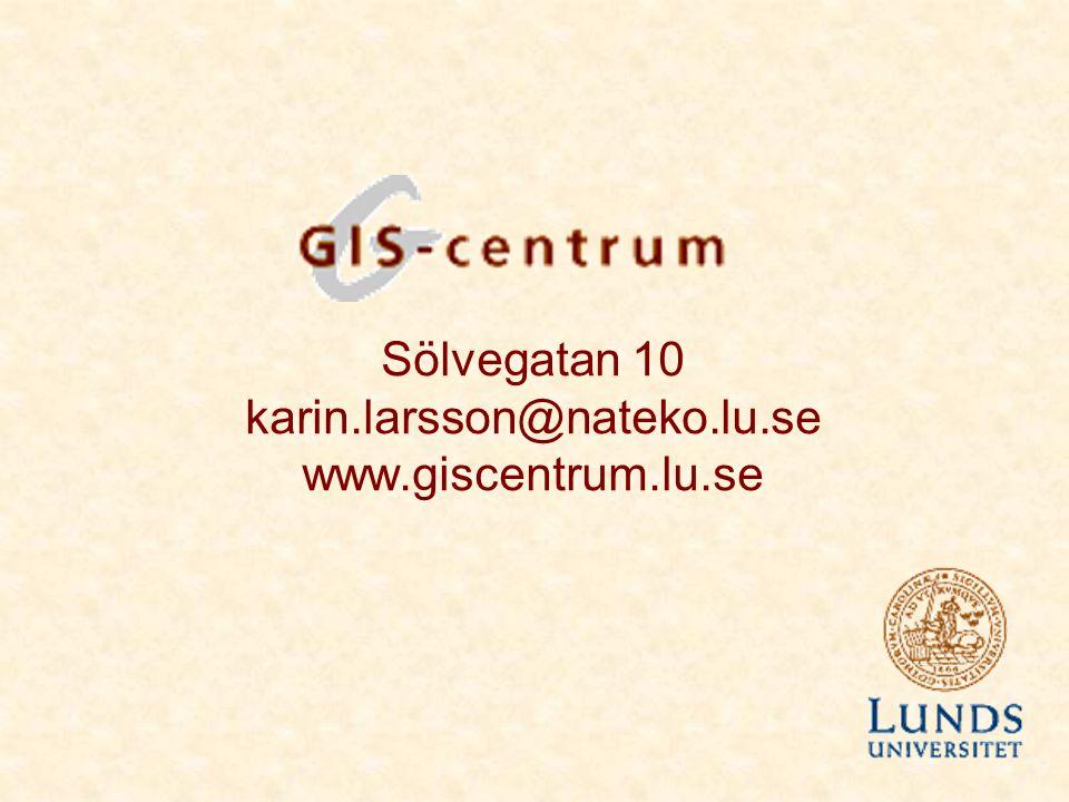 Sölvegatan 10 karin.larsson@nateko.lu.se www.giscentrum.lu.se