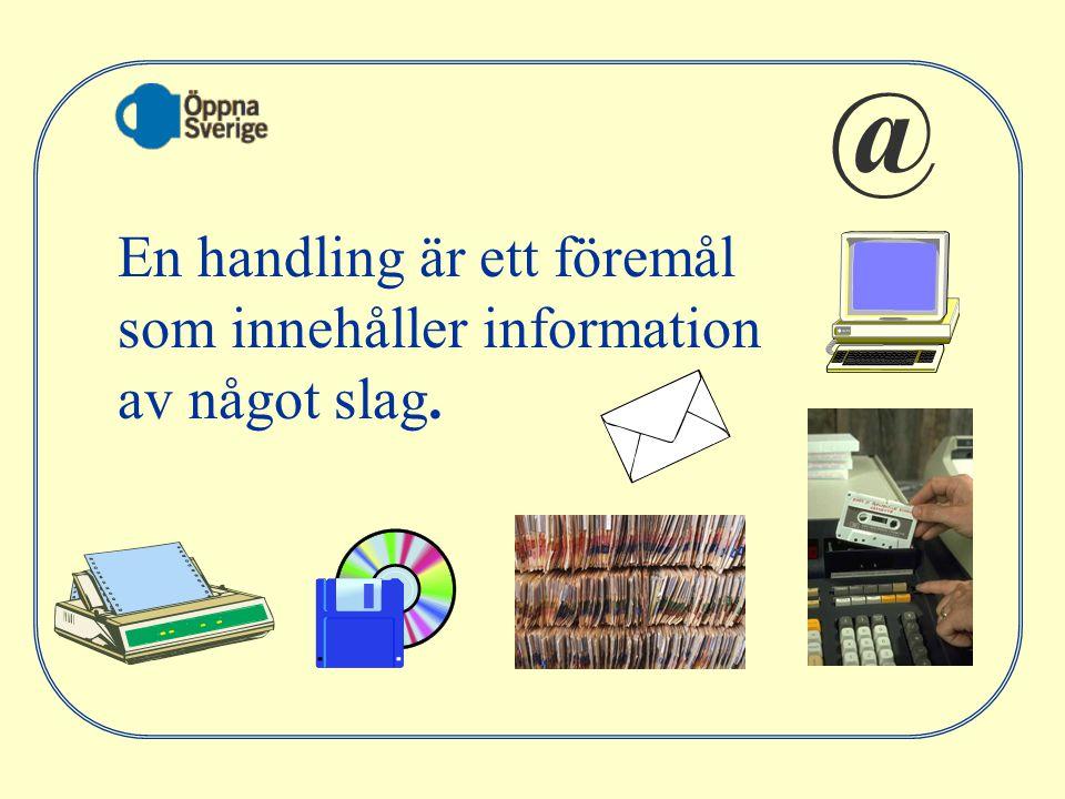 @ En handling är ett föremål som innehåller information av något slag.