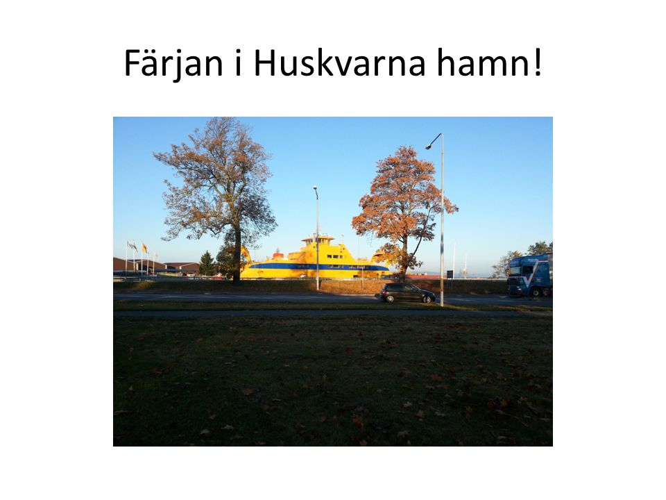 Färjan i Huskvarna hamn!