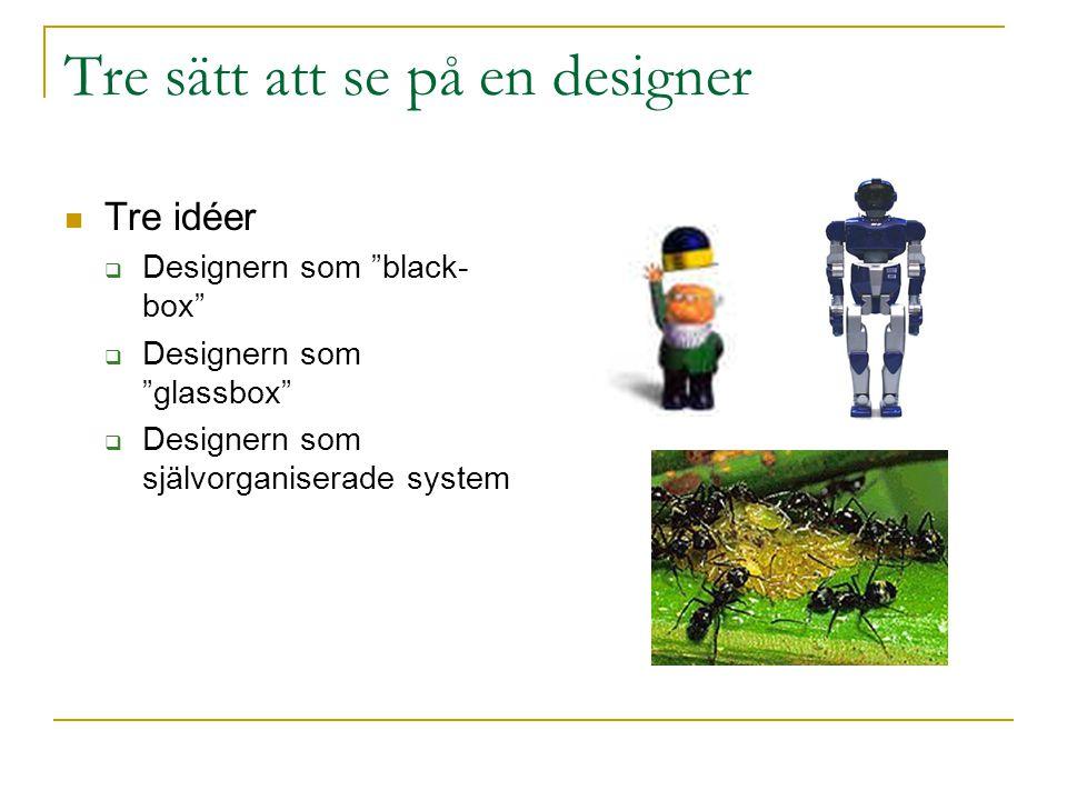 Tre sätt att se på en designer