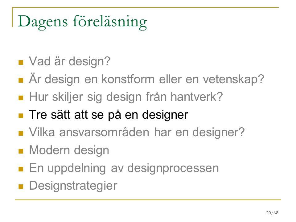 Dagens föreläsning Vad är design