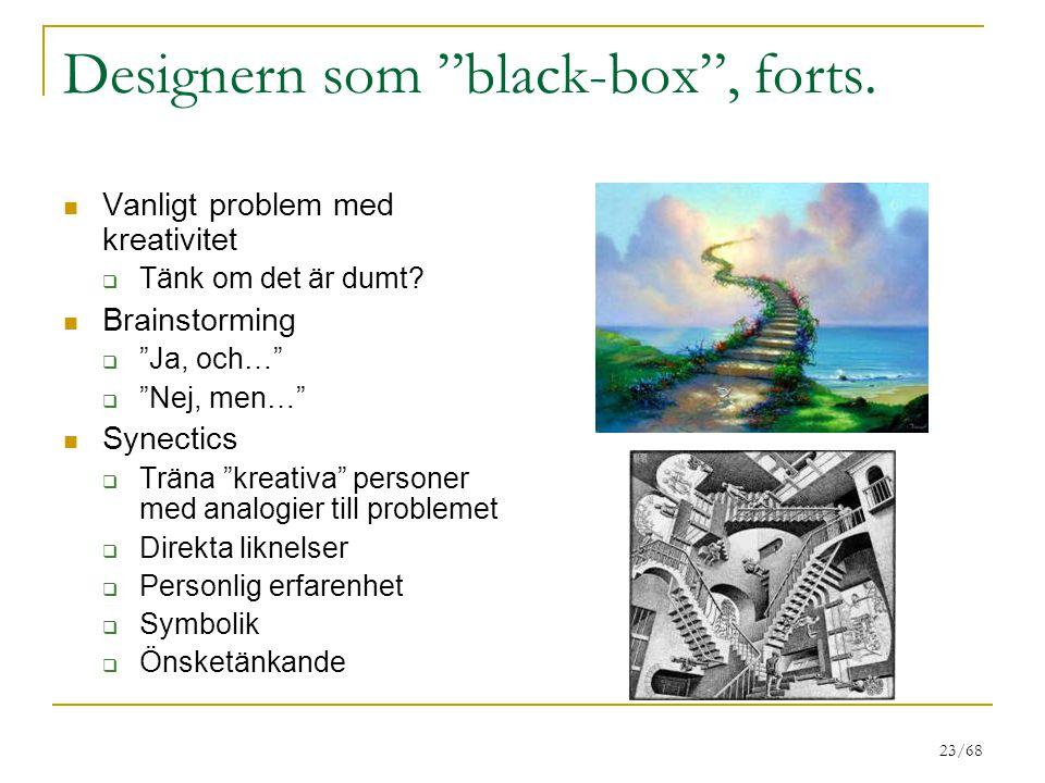 Designern som black-box , forts.