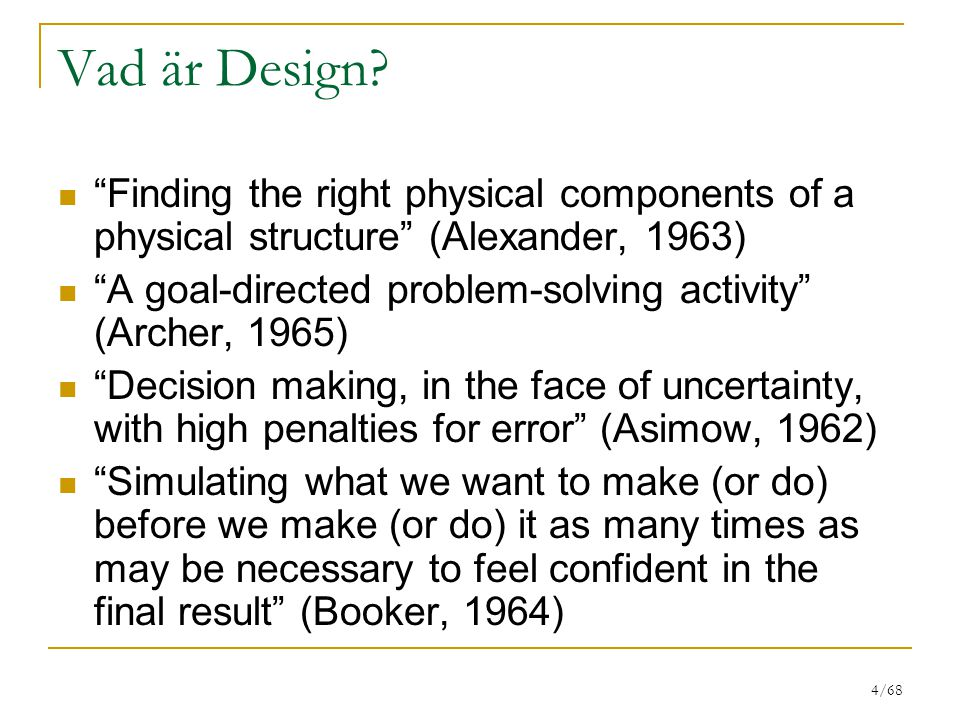 Vad är Design Finding the right physical components of a physical structure (Alexander, 1963)