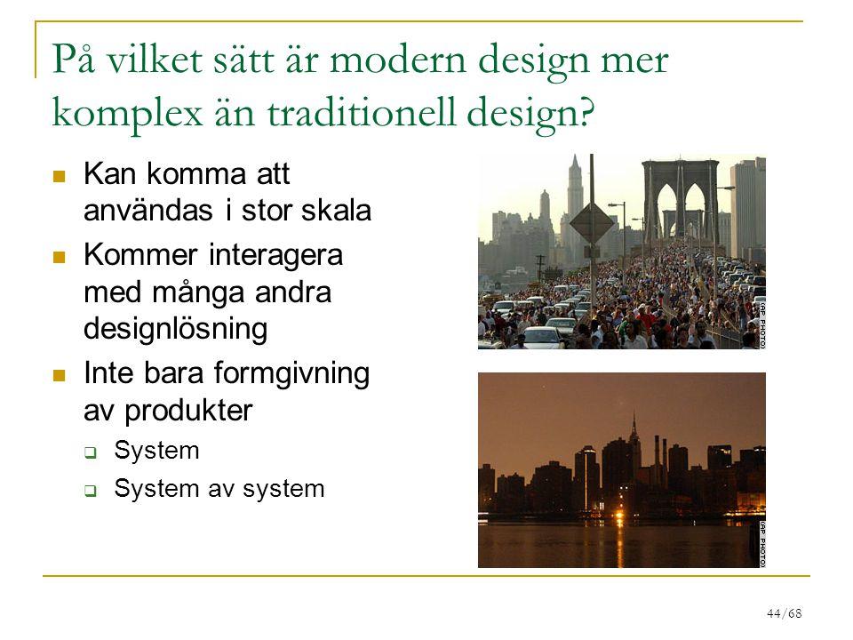På vilket sätt är modern design mer komplex än traditionell design