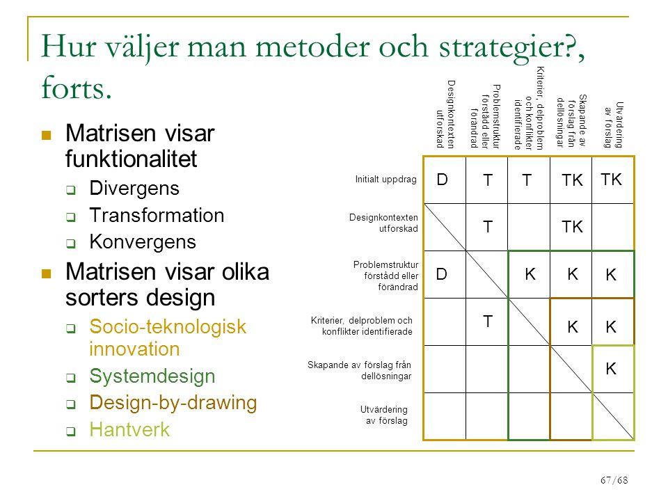 Hur väljer man metoder och strategier , forts.