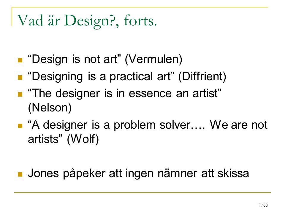 Vad är Design , forts. Design is not art (Vermulen)