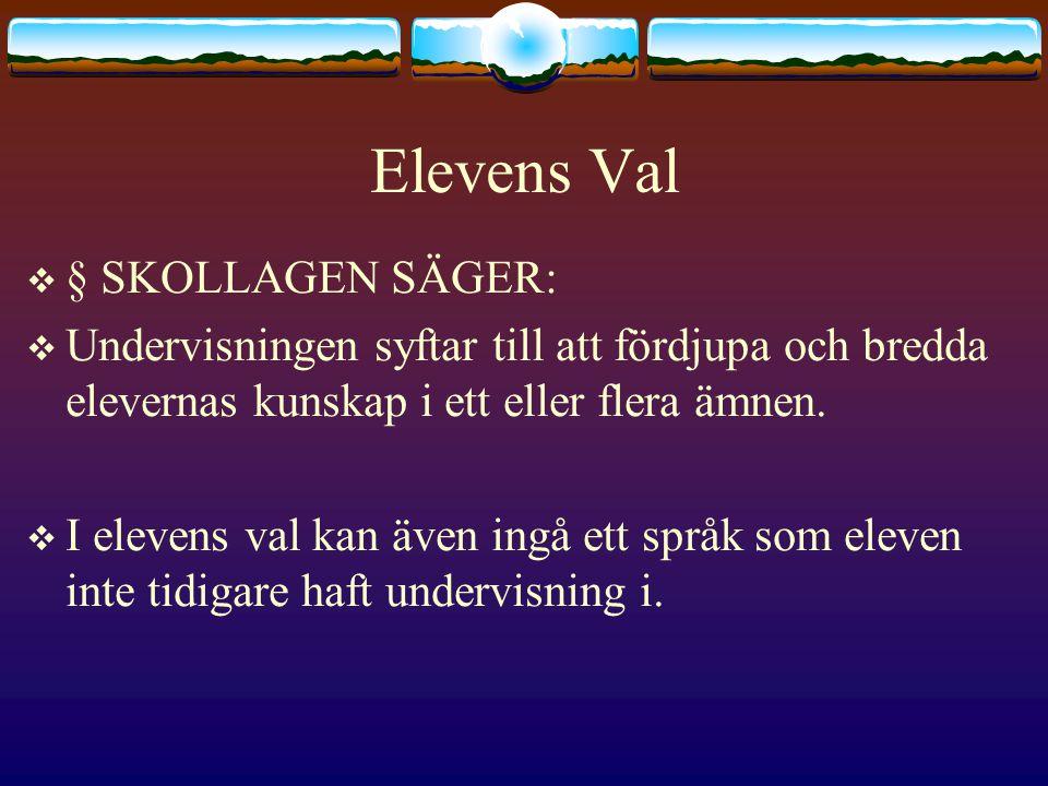 Elevens Val § SKOLLAGEN SÄGER: