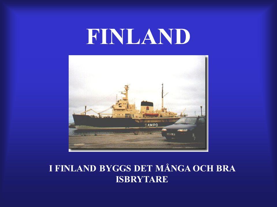 I FINLAND BYGGS DET MÅNGA OCH BRA ISBRYTARE