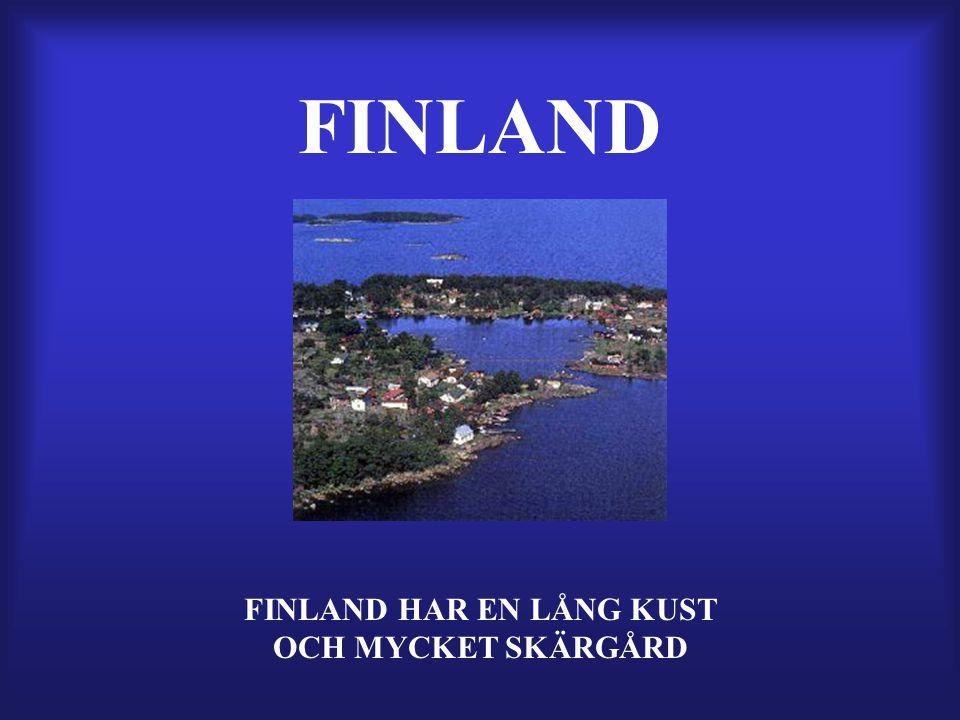 FINLAND HAR EN LÅNG KUST OCH MYCKET SKÄRGÅRD