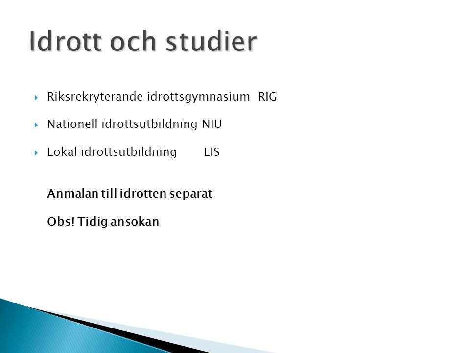 Idrott och studier Riksrekryterande idrottsgymnasium RIG
