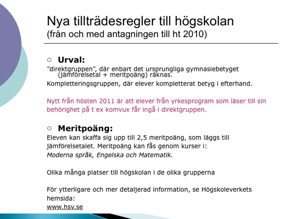 Nya tillträdesregler till högskolan (från och med antagning ht 2010)