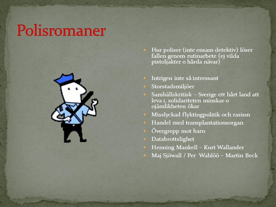 Polisromaner Hur poliser (inte ensam detektiv) löser fallen genom rutinarbete (ej vilda pistoljakter o hårda nävar)