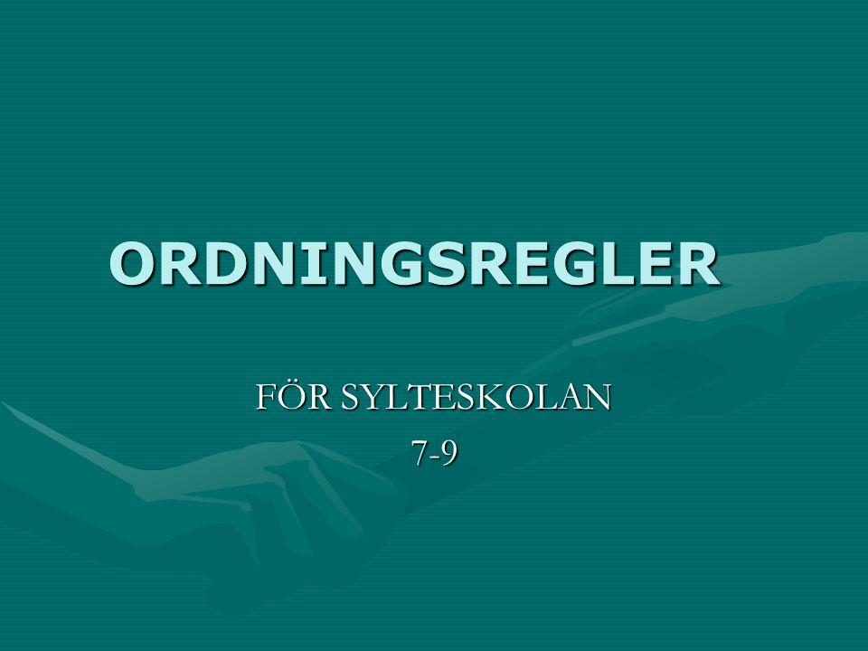 ORDNINGSREGLER FÖR SYLTESKOLAN 7-9