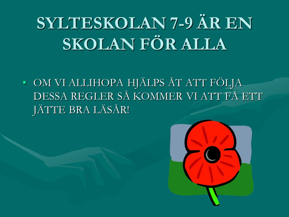 SYLTESKOLAN 7-9 ÄR EN SKOLAN FÖR ALLA