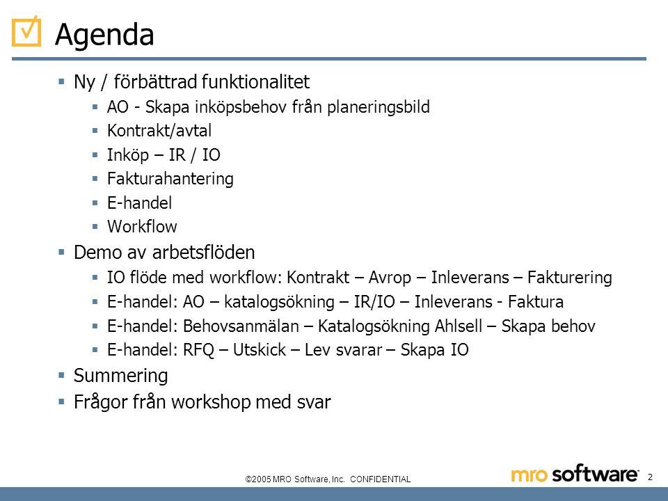 Agenda Ny / förbättrad funktionalitet Demo av arbetsflöden Summering