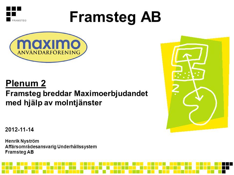Framsteg AB Plenum 2 Framsteg breddar Maximoerbjudandet med hjälp av molntjänster. 2012-11-14.