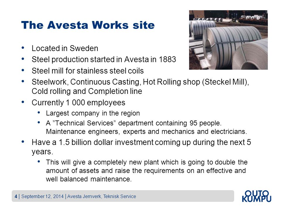 The Avesta Works site Located in Sweden