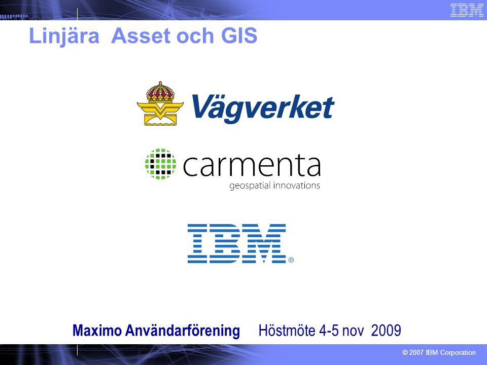 Linjära Asset och GIS Maximo Användarförening Höstmöte 4-5 nov 2009