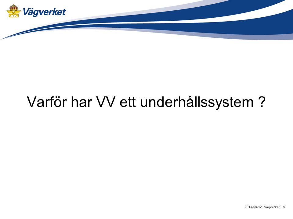 Varför har VV ett underhållssystem