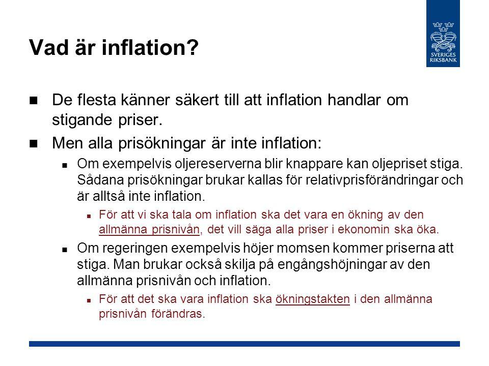 Vad är inflation De flesta känner säkert till att inflation handlar om stigande priser. Men alla prisökningar är inte inflation: