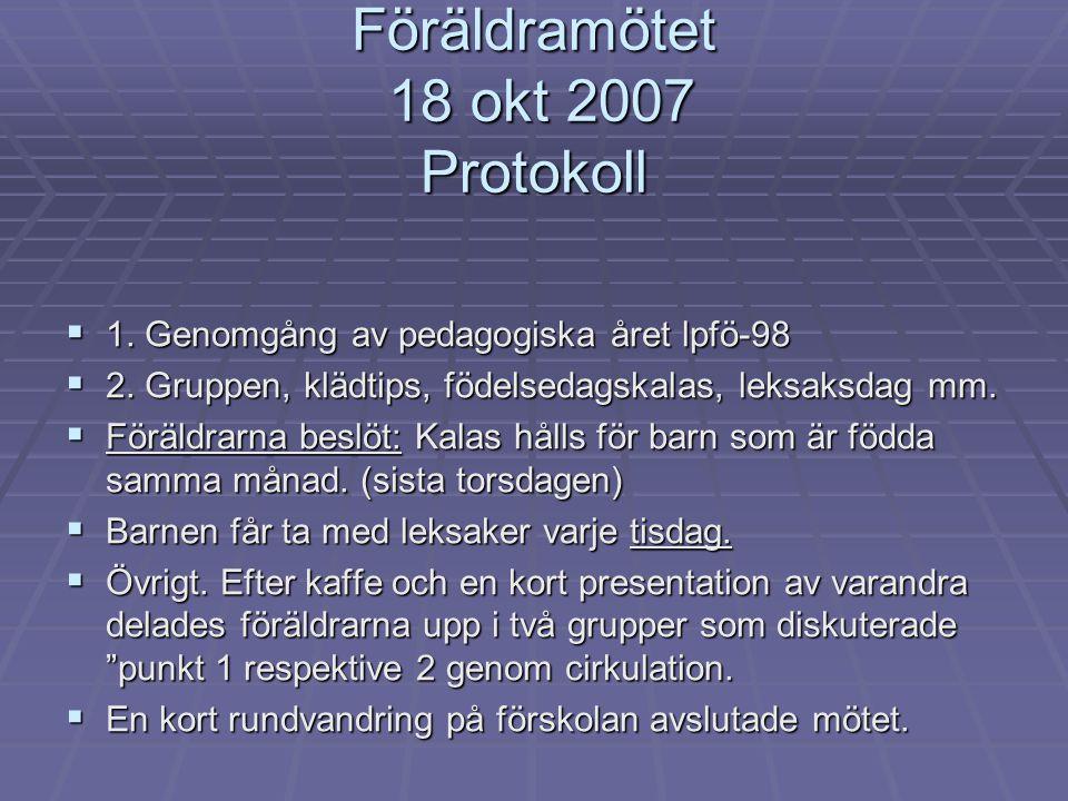 Föräldramötet 18 okt 2007 Protokoll