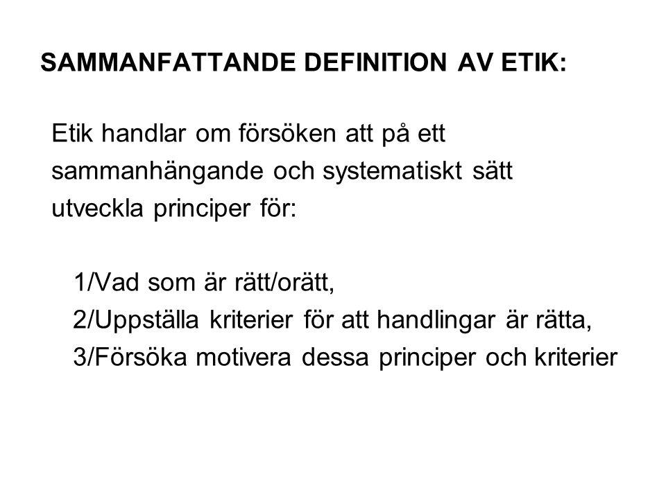 SAMMANFATTANDE DEFINITION AV ETIK: