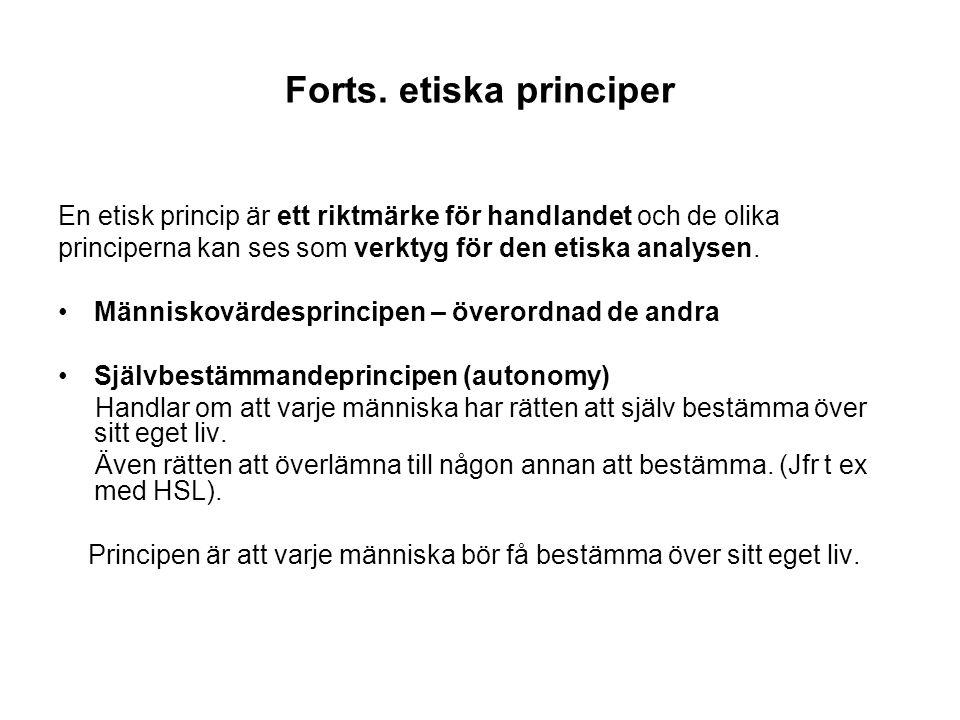 Forts. etiska principer