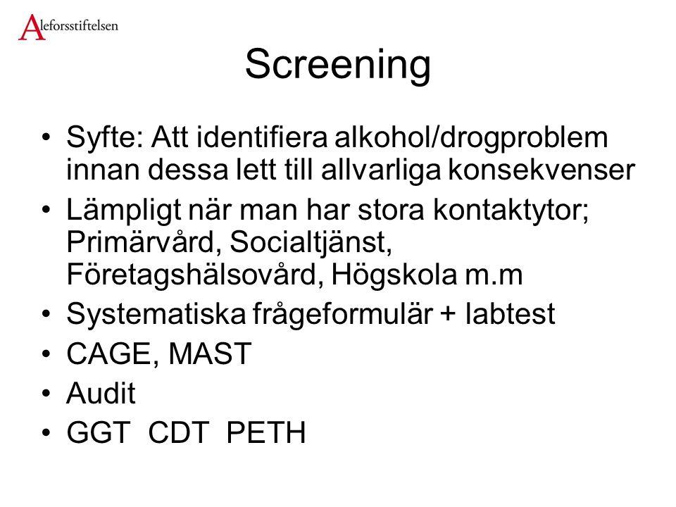 Screening Syfte: Att identifiera alkohol/drogproblem innan dessa lett till allvarliga konsekvenser.