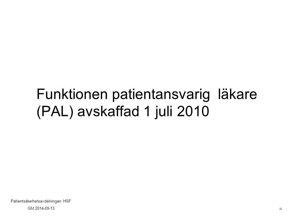 Funktionen patientansvarig läkare (PAL) avskaffad 1 juli 2010