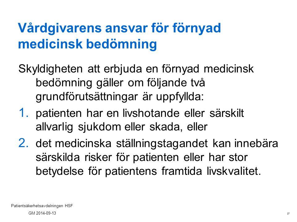 Vårdgivarens ansvar för förnyad medicinsk bedömning