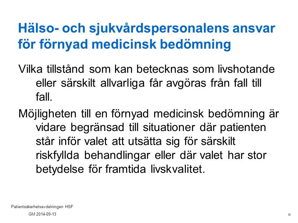 Hälso- och sjukvårdspersonalens ansvar för förnyad medicinsk bedömning