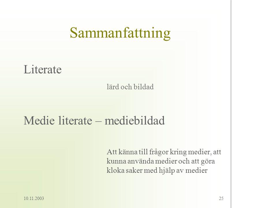 Sammanfattning Literate Medie literate – mediebildad lärd och bildad