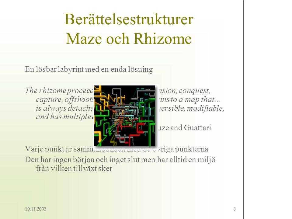Berättelsestrukturer Maze och Rhizome