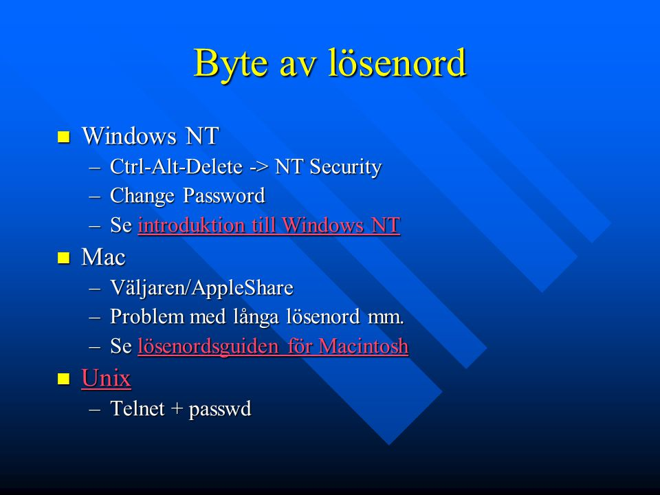 Byte av lösenord Windows NT Mac Unix Ctrl-Alt-Delete -> NT Security