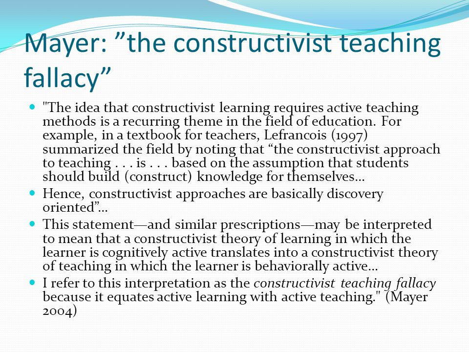 Mayer: the constructivist teaching fallacy