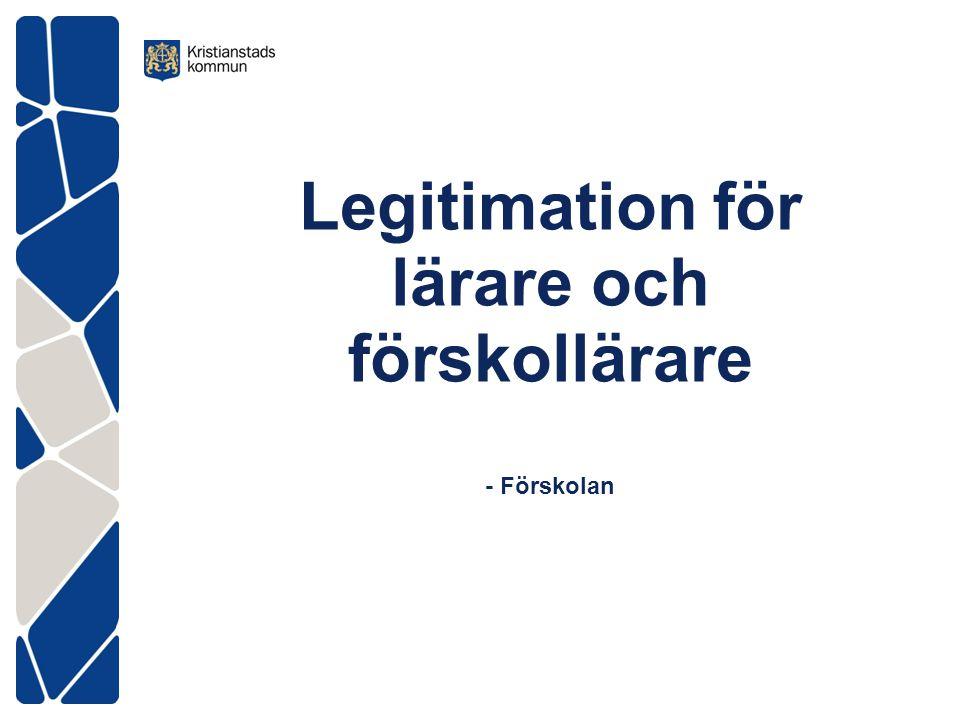 Legitimation för lärare och förskollärare - Förskolan