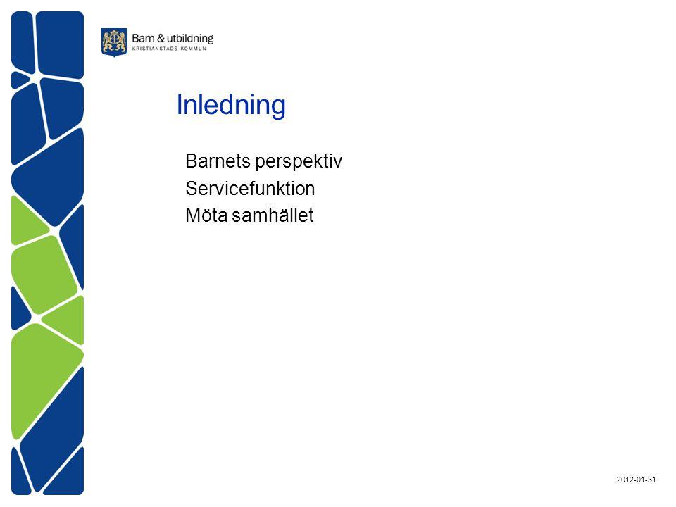 Inledning Barnets perspektiv Servicefunktion Möta samhället 2012-01-31